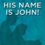 his-name-is-john_270_270