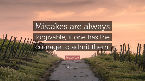 2008566-Bruce-Lee-Quote-Mistakes-are-always-forgivable-if-one-has-the