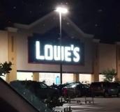 Louie's (aka Lowe's) hardware store - [deleted] (reddit.com)